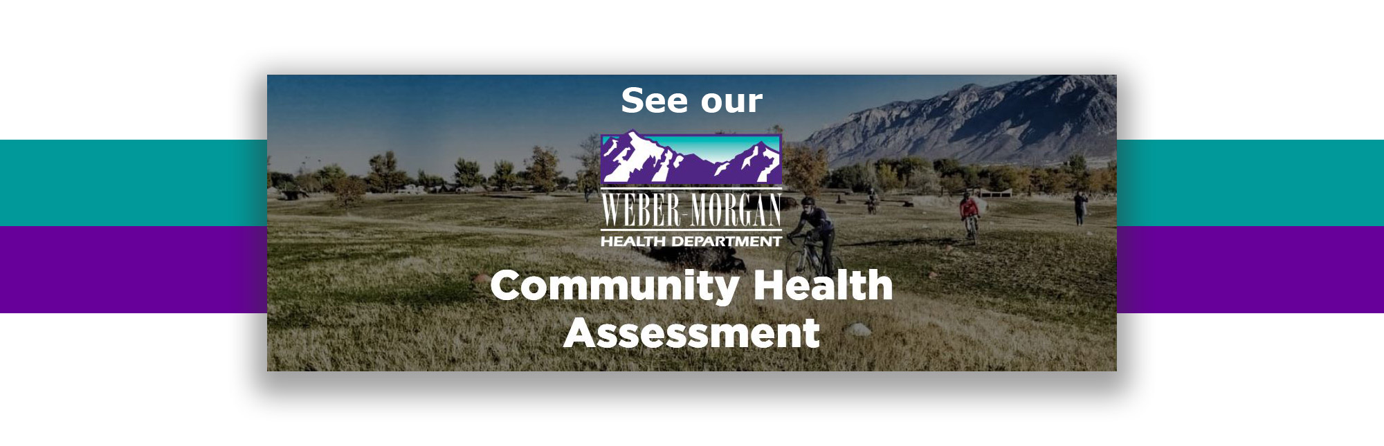 See our Weber-Morgan Health Department Community Health Assessment